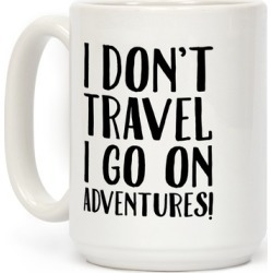 I Don't Travel I Go On Adventures Mug from LookHUMAN found on Bargain Bro India from LookHUMAN for $17.99