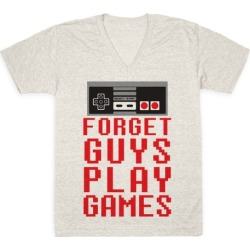 Forget Guys Play Games V-Neck T-Shirt from LookHUMAN