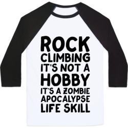 Rock Climbing: It's Not A Hobby It's A Zombie Apocalypse Life Skill Baseball Tee from LookHUMAN