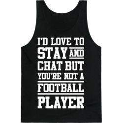 But You're Not A Football Player Tank Top from LookHUMAN found on Bargain Bro Philippines from LookHUMAN for $25.99