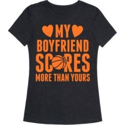 My Boyfriend Scores More Than Yours (Basketball) T-Shirt from LookHUMAN
