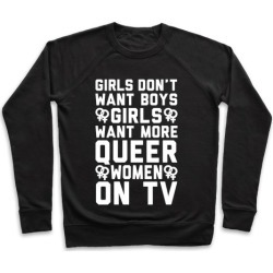 Girls Don't Want Boys Girls Want More Queer Women On Tv White Print Pullover from LookHUMAN