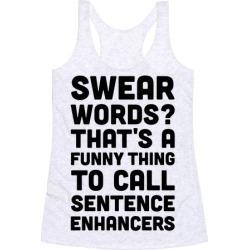 Swear Words Sentence Enhancers Racerback Tank from LookHUMAN