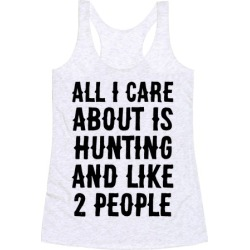 All I Care About Is Hunting And Like 2 People Racerback Tank from LookHUMAN