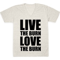 Live The Burn Love The Burn V-Neck T-Shirt from LookHUMAN