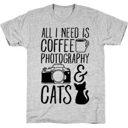 All I Need is Coffee Photography & Cats T-Shirt from LookHUMAN