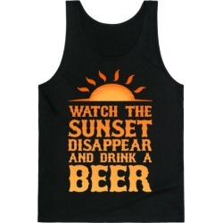 Watch the Sunset and Drink Beer Tank Top from LookHUMAN