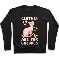 Clothes Are For Casuals Pullover from LookHUMAN