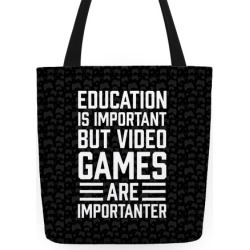 Education Is Important But Video Games Are Importanter Tote Bag from LookHUMAN