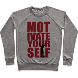 Motivate Yourself Pullover from LookHUMAN