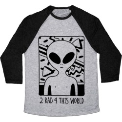 2 Rad 4 This World Baseball Tee from LookHUMAN