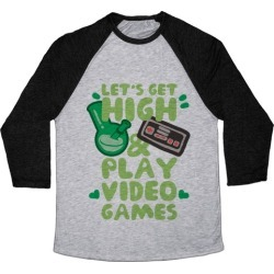 Lets Get High And Play Video Games Baseball Tee from LookHUMAN