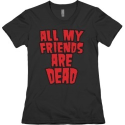 All My Friends Are Dead (Hulk Shirt) T-Shirt from LookHUMAN