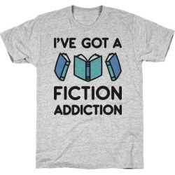 I've Got A Fiction Addiction T-Shirt from LookHUMAN