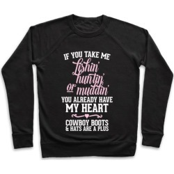 If You Take Me Fishin', Huntin', Or Muddin' You Already Have My Heart Pullover from LookHUMAN found on Bargain Bro India from LookHUMAN for $34.99