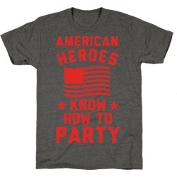 American Heroes Know How To Party T-Shirt from LookHUMAN