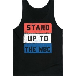 STAND UP TO WESTBORO BAPTIST CHURCH Tank Top from LookHUMAN