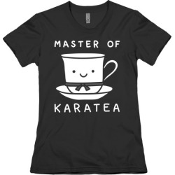 Master Of KaraTEA T-Shirt from LookHUMAN found on Bargain Bro Philippines from LookHUMAN for $21.99