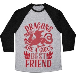 Dragons Are A Girl's Best Friend Baseball Tee from LookHUMAN