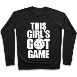 This Girl's Got Game (Volleyball) Pullover from LookHUMAN