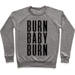 Burn Baby Burn Pullover from LookHUMAN