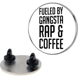 Fueled By Gangsta Rap & Coffee Pin from LookHUMAN