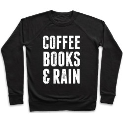 Coffee Books And Rain Pullover from LookHUMAN