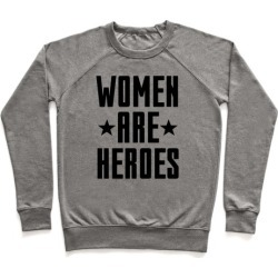 Women Are Heroes Pullover from LookHUMAN