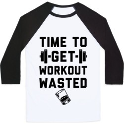 Time To Get Workout Wasted Baseball Tee from LookHUMAN