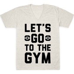 Let's Go To The Gym V-Neck T-Shirt from LookHUMAN