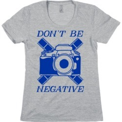Don't Be Negative Camera T-Shirt from LookHUMAN