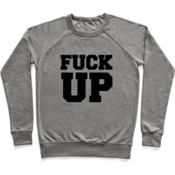 F*** Up Pullover from LookHUMAN