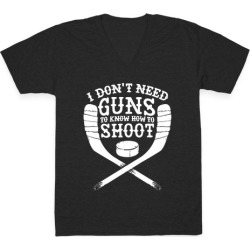 I Don't Need Guns To Know How To Shoot V-Neck T-Shirt from LookHUMAN