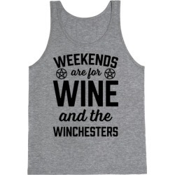 Weekends Are For Wine And The Winchesters Tank Top from LookHUMAN
