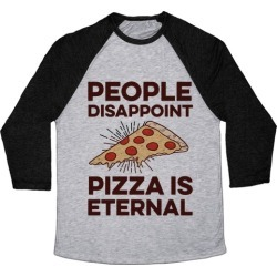 People Disappoint Pizza Is Eternal Baseball Tee from LookHUMAN