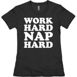 Work Hard Nap Hard T-Shirt from LookHUMAN