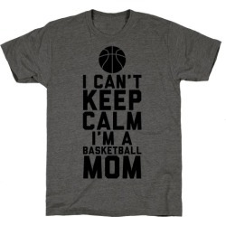 I Can't Keep Calm, I'm A Basketball Mom T-Shirt from LookHUMAN