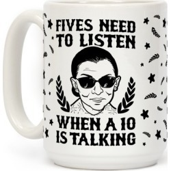Fives Need to Listen When a 10 is Talking Mug from LookHUMAN found on Bargain Bro Philippines from LookHUMAN for $17.99