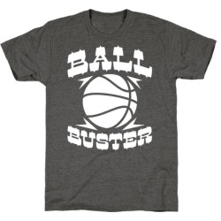 Ball Buster (Basketball) T-Shirt from LookHUMAN