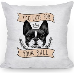 Too cute for your Bull (French Bulldog) Throw Pillow from LookHUMAN found on Bargain Bro Philippines from LookHUMAN for $29.99