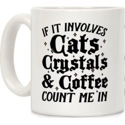 If It Involves Cats, Crystals & Coffee Mug from LookHUMAN