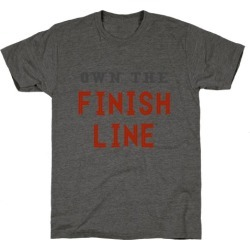 Own The Finish Line T-Shirt from LookHUMAN