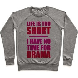 Life Is Too Short Pullover from LookHUMAN