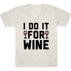 I Do It For The Wine V-Neck T-Shirt from LookHUMAN found on Bargain Bro Philippines from LookHUMAN for $27.99