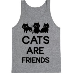 Cats are Friends Tank Top from LookHUMAN
