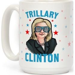 Trillary Clinton Mug from LookHUMAN