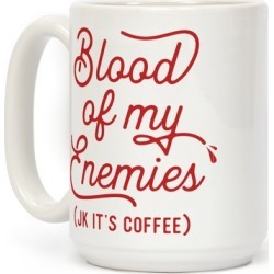 Blood Of My Enemies Mug from LookHUMAN