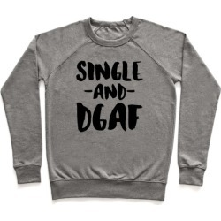 Single and DGAF Pullover from LookHUMAN