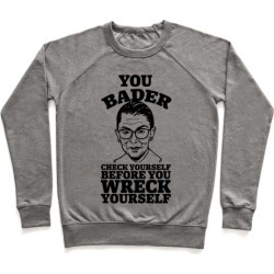 You Bader Check Yourself Pullover from LookHUMAN