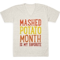 Mashed Potato Month Is My Favorite Thanksgiving Day Parody V-Neck T-Shirt from LookHUMAN